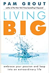 Living Big: Embrace Your Passion and Leap Into an Extraordinary Life Paperback