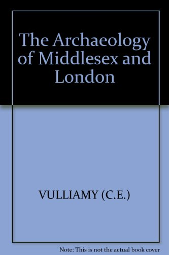 The Archaeology of Middlesex and London