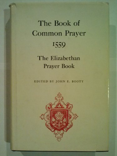 The Book of common prayer, 1559: The Elizabethan prayer book ([Folger documents of Tudor and Stuart civilization)
