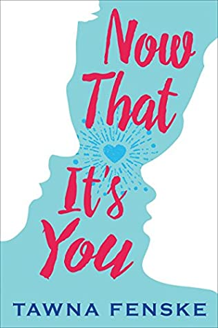 book cover of Now That It\'s You