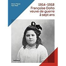 1914-1918, FRANCOISE DOLTO, VEUVE DE GUERRE A 7 ANS (TP)