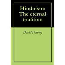 Hinduism: The eternal tradition