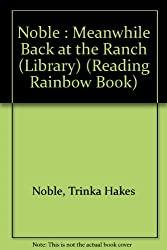Meanwhile Back at the Ranch (Reading Rainbow Book)