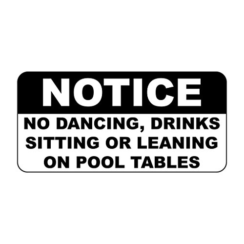 Notice No Dancing Drinks Sitting Or Leaning Pool Tables