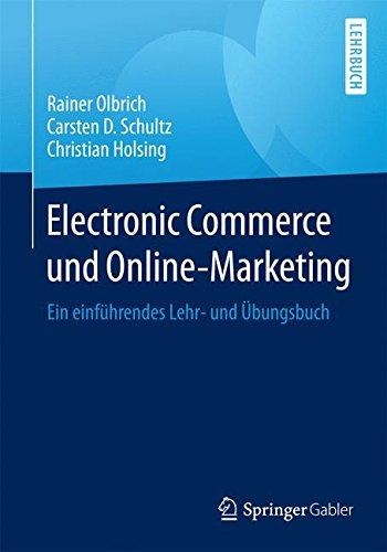 Read Online Electronic Commerce und Online-Marketing: Ein einführendes Lehr- und Übungsbuch (German Edition) ebook