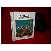 Reef Corals of the World: Biology and Field Guide (Contains 290 Full-Color Photos)