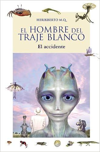 El hombre del traje blanco El accidente : Libro 1 Literatura ...