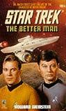 The Better Man (Star Trek, Book 72)
