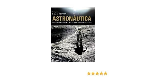Astronáutica (Astronomía): Amazon.es: Giles Sparrow, Dulcinea Otero-Piñeiro: Libros