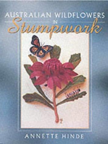 Australian Wildflowers in Stumpwork