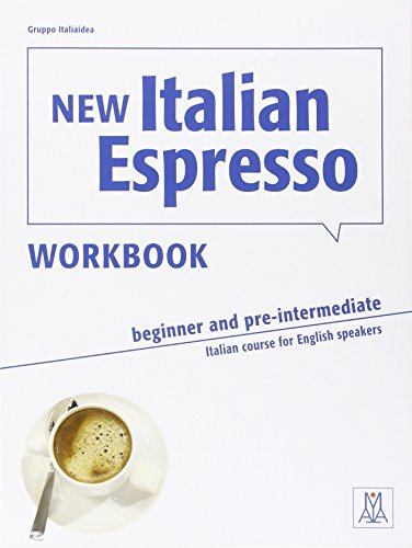 New Italian Espresso Workbook (Beginner & Pre-Intermediate) Italian course for English speakers (Italian For Beginners Workbook)