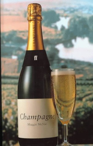 Champagne (Classic Wine Library) by Maggie McNie