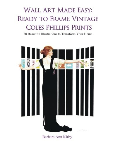 Wall Art Made Easy: Ready to Frame Vintage Coles Phillips Prints: 30 Beautiful Illustrations to Transform Your Home (Volume 1) pdf epub