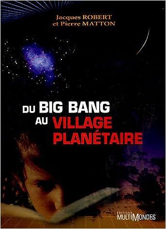 En ligne téléchargement gratuit Du Big-Bang au village planétaire pdf