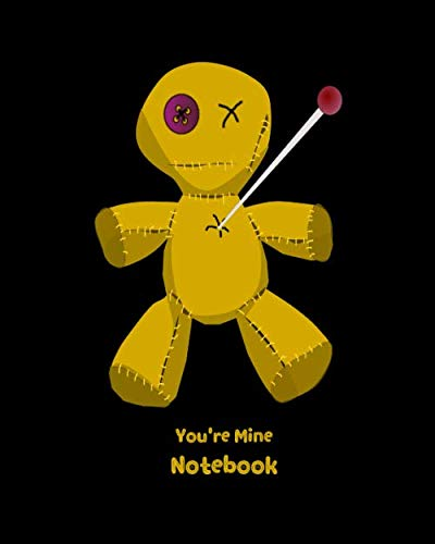 You're Mine Notebook: Cute Voodoo Doll Love Spells Notebook. Halloween Themed College Ruled -