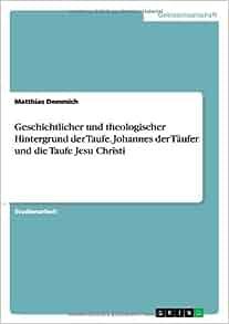 Geschichtlicher und theologischer Hintergrund der Taufe