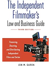The Independent Filmmaker's Law and Business Guide: Financing, Shooting, and Distributing Independent Films and Series