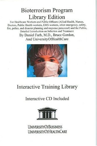 Bioterrorism Program Library Edition: For Healthcare Workers, Public Officers (Allied Health, Nurses, Doctors, Public Health Workers, EMS Workers, ... Plague, Radiation, Smallpox, and Tularemia