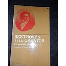 Beethoven the Creator: The great creative epochs: from the Eroica to the Appassionata
