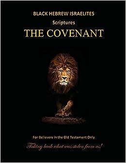 Black Hebrew Israelites Scriptures - The Covenant: For