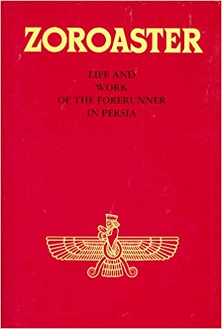 Zoroaster: Life and Work of the Forerunner in Persia (Forerunner Book Series) 2nd Edition