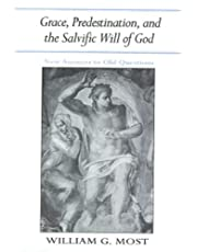 Grace, Predestination, and the Salvific Will of God: New Answers to Old Questions