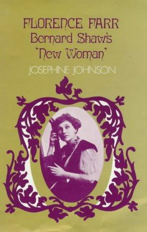 Florence Farr: Bernard Shaw's ''''New Woman by Colin Smythe