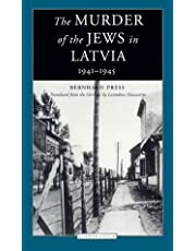 The Murder of the Jews in Latvia 1941-1945