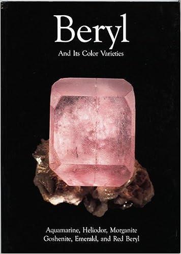 beryl and its color varieties aquamarine heliodor morganite