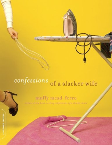 Download Confessions of a Slacker Wife ebook