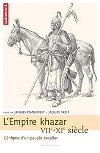 L'Empire khazar : VIIe-XIe siècle, l'énigme d'un peuple cavalier par Jacques Sapir