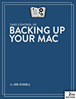 Take Control of Backing Up Your Mac, 2nd Edition Front Cover