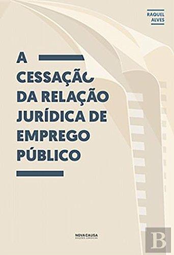 Read Online A Cessação da Relação Jurídica de Emprego Público (Portuguese Edition) ebook