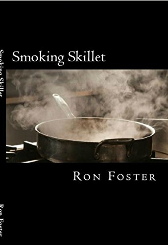 Smoking Skillet: A Recipe For Societal Collapse (Grid Down Prepper Up Book 1) by [Foster, Ron]