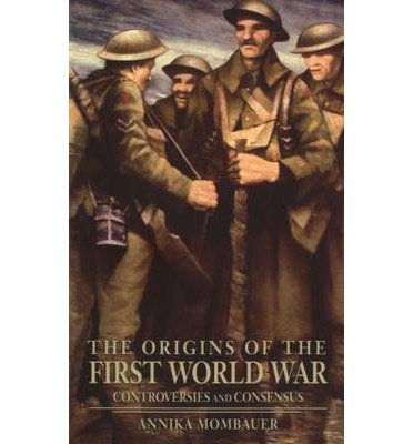 The Origins of the First World War: Controversies and Consensus ebook