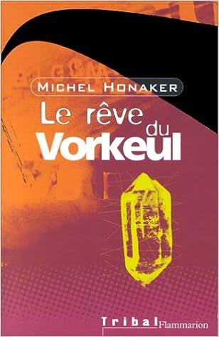 Télécharger en ligne Le Rêve du Vorkeul epub pdf