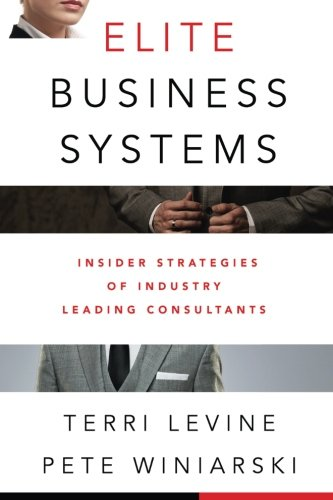 Elite Business Systems: Insider Strategies of Industry Leading Consultants