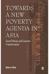 Towards a New Poverty Agenda in Asia: Social Policies and Economic Transformation Kindle Edition