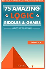 75 amazing logic riddles and games: Answers just one click away! Paperback