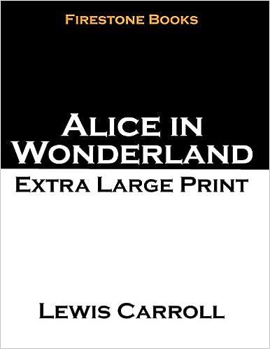 Alice In Wonderland Extra Large Print Lewis Carroll 9781502787484 Amazon Books