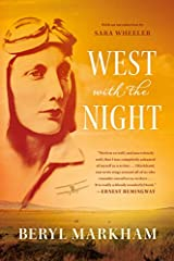 A new edition of a great, underappreciated classic of our time              Beryl Markham's West with the Night is a true classic, a book that deserves the same acclaim and readership as the work of her contemporaries Ernest H...