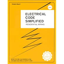 Ontario Electrical Code Simplified: Residential Wiring. Based on the 23rd Edition