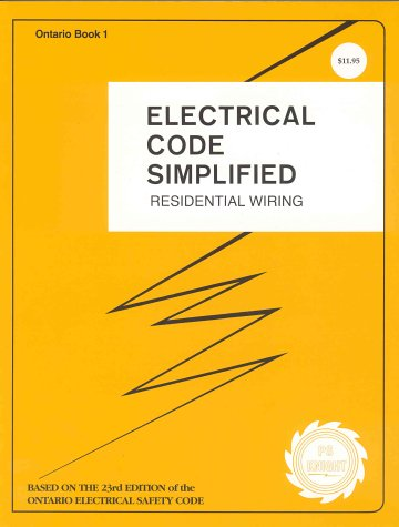Ontario Electrical Code Simplified: Residential Wiring. Based on the ...