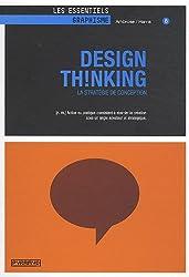 Design Th!nking - La stratégie de conception. [n.m] Action ou pratique consistant à aborder la création sous un angle novateur et stratégique