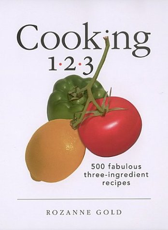 Cooking 1-2-3: 500 Fabulous Three-Ingredient Recipes (1-2-3 Cookbook) from Brand: Stewart, Tabori and Chang