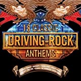 Driving Rock: 18 Classic Anthems
