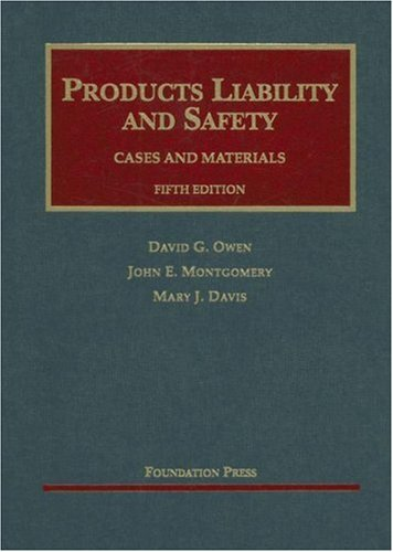 - Products Liability and Safety Cases and Materials, Fifth Edition (University Casebook Series)