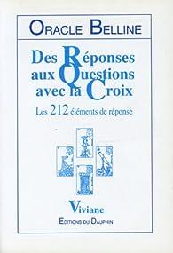Oracle belline : reponses aux questions avec la croix par  Viviane