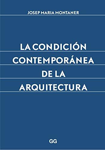 Descargar Libro La Condición Contemporánea De La Arquitectura Josep Maria Montaner