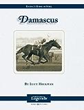 Damascus: Thoroughbred Legends